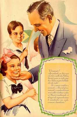 Influênciado pelos regimes fascistas da Europa, Getúlio Vargas adotou diversas estratégias de propaganda ideológica durante o Estado Novo. As principais ideologias que ele transmitia em suas peças publicitárias eram o nacionalismo e o culto ao líder. Na foto, uma mensagem incita as crianças a amarem o Brasil.