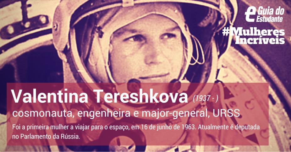 Valentina Tereshkova foi a primeira mulher a viajar para o espaço, em 16 de junho de 1963. Ela encarnava o ideal soviético completamente. Nasceu em uma família comunista de trabalhadores operários e rurais na Rússia. Seu pai era motorista de trator e, sua mãe, funcionária de uma fábrica têxtil. Desde cedo, a jovem já curtia se aventurar - e esse foi um dos fatores determinantes para a sua escolha. Por gosto, começou a participar de um clube de paraquedistas amadores e deu seu primeiro salto aos 22 anos. Clique em leia mais para conhecer a sua história.