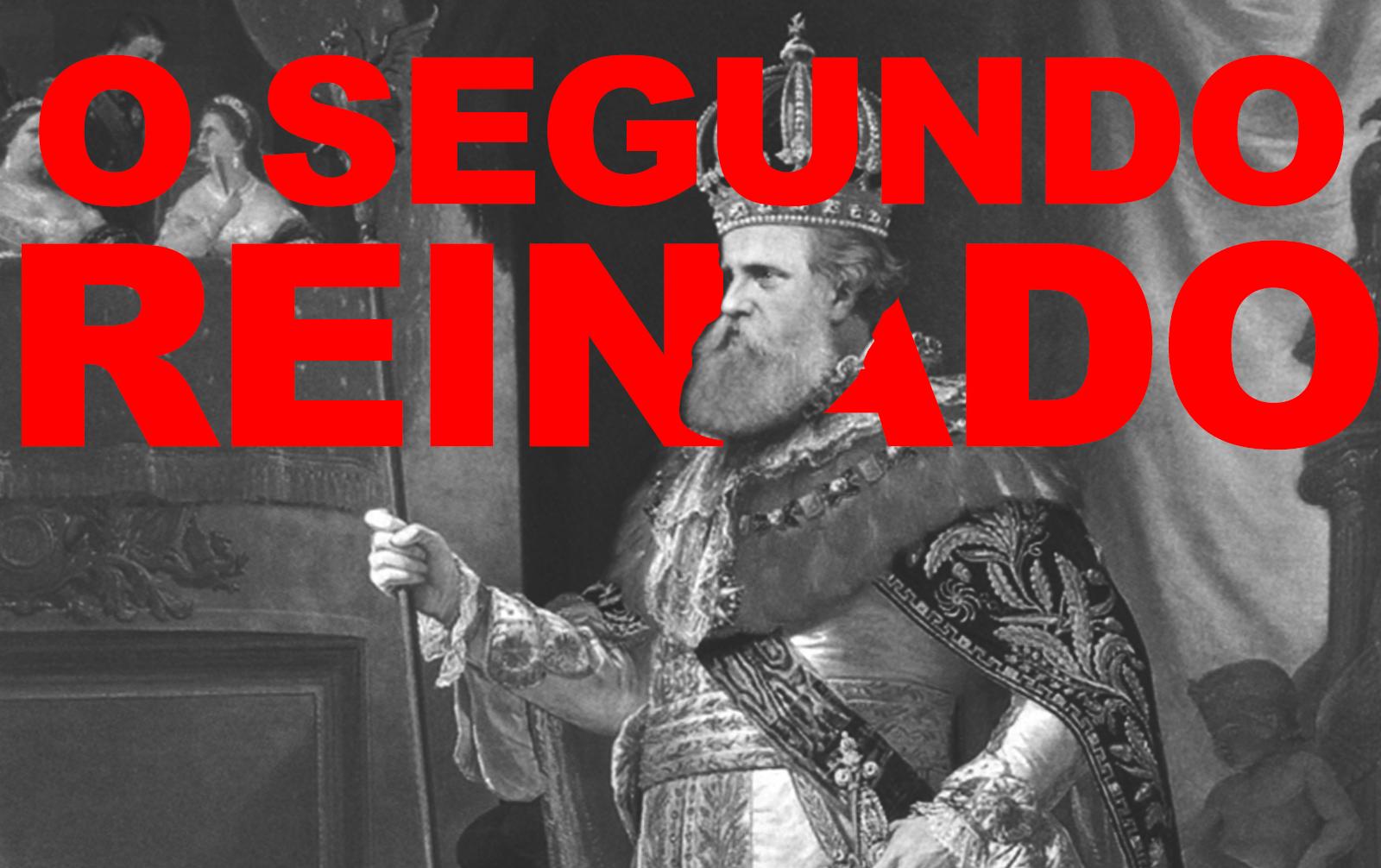 O Segundo Reinado