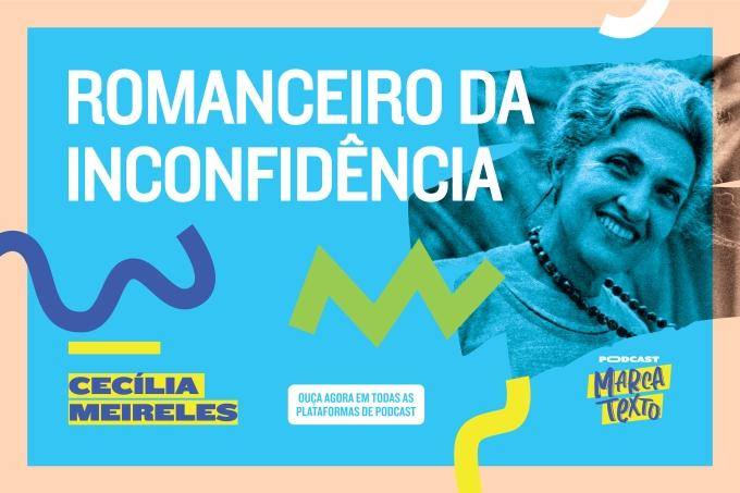 Marca Texto – Romanceiro da Inconfidência – Cecília Meireles