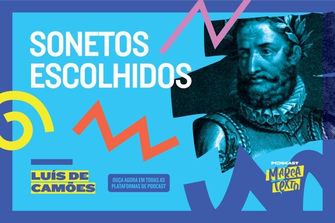 Marca Texto analisa 'Sonetos Escolhidos', de Luis de Camões